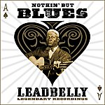 Leadbelly Nothin' But The Blues
