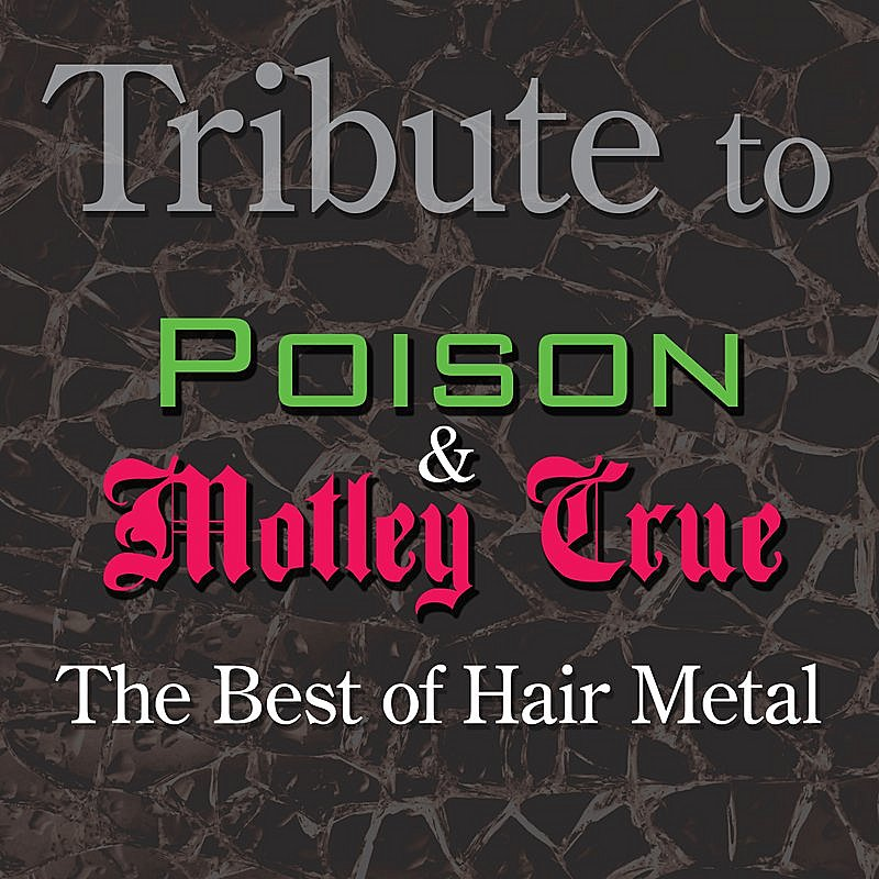 Cover Art: Tribute To Poison And Motley Crue: The Best Of Hair Metal