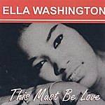 Ella Washington This Must Be Love