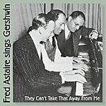 Fred Astaire Fred Astaire Sings Gershwin (They Can't Take That Away From Me)