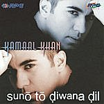 Kamaal Khan Kamal Khan-Suno To Diwana DIL