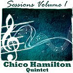 Chico Hamilton Quintet Sessions Volume 1