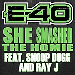 E-40 She Smashed The Homie