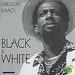 Gregory Isaacs Black & White