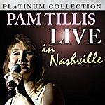 Pam Tillis Pam Tillis - Live In Nashville