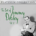 Jimmy Dorsey The Best Of Jimmy Dorsey Vol. 2