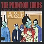 The Phantom Limbs Episode 2 - Aberzombie And Flesh