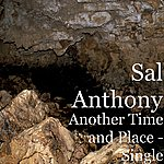 Sal Anthony Another Time And Place - Single