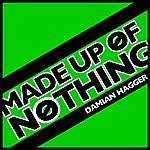 Damian Hagger Made Up Of Nothing - Single