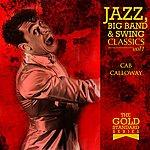 Cab Calloway The Gold Standard Series - Jazz, Big Band & Swing Classics - Cab Calloway