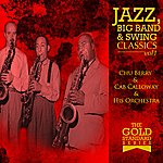 Cab Calloway & His Orchestra The Gold Standard Series - Jazz, Big Band & Swing Classics - Chu Berry & Cab Calloway & His Orchestra