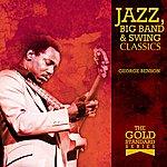 George Benson The Gold Standard Series - Jazz, Big Band & Swing Classics - Geoprge Benson