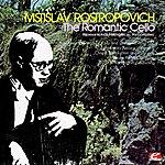 Mstislav Rostropovich The Romantic Cello (Remastered Historical Recording)