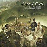 Cloud Cult Feel Good Ghosts (Tea-Partying Through Tornadoes)
