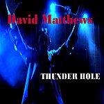 David Matthews Thunder Hole