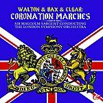 Sir Malcolm Sargent Walton & Bax & Elgar: Coronation Marches (Digitally Remastered)