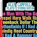 Glen Campbell Plays 12 String Guitar (Digitally Remastered)