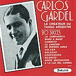 Carlos Gardel Carlos Gardel, Le Créateur Du Tango Argentin (20 Succès)