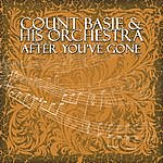 Count Basie & His Orchestra After You've Gone