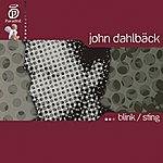 John Dahlbäck Blink / Sting