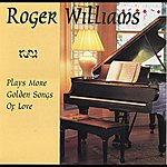 Roger Williams Plays More Golden Songs Of Love