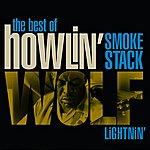 Howlin' Wolf Smokestack Lightnin': The Best Of