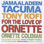 Ornette Coleman For The Love Of Ornette