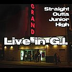 Straight Outta Junior High Live In G.I.