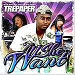 Tre-Paper All She Want