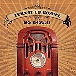 Rick Knowles Turn It Up Gospel