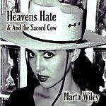 Marta Wiley Heavens Hate