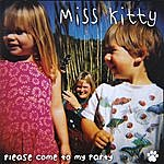 Miss Kitty Please Come To My Party