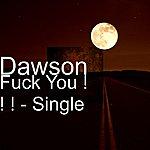 Dawson Fuck You ! ! ! - Single