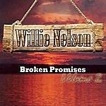 Willie Nelson Broken Promises Volume 2