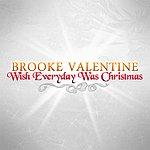 Brooke Valentine Wish Everyday Was Christmas - Single