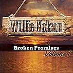 Willie Nelson Broken Promises Volume 1