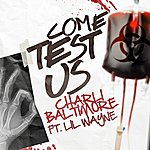Charli Baltimore Come Test Us (Feat. LIL Wayne) - Single