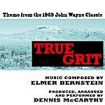 "Dennis McCarthy Theme From The 1969 John Wayne Classic ""True Grit"" (Instrumental) (Elmer Bernstein) - Single"