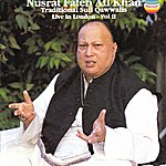 Nusrat Fateh Ali Khan Traditional Sufi Qawwalis - Live In London, Vol. II