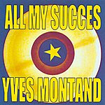 Yves Montand All My Succes