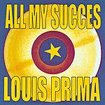 Louis Prima All My Succes