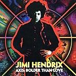 Jimi Hendrix Axis: Bolder Than Love