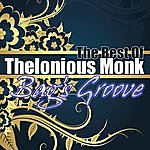 Thelonious Monk Bag's Groove - The Best Of Thelonious Monk