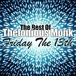 Thelonious Monk Friday The 13th - The Best Of Thelonious Monk