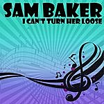 Sam Baker I Can't Turn Her Loose
