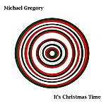Michael Gregory It's Christmas Time