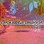 Orquesta Aragón The Best Of Orquesta Aragon - Baila Carola
