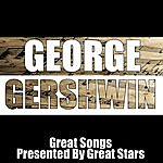 George Gershwin Great Songs Presented By Great Stars