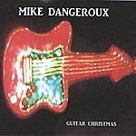 Mike Dangeroux Guitar Christmas