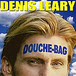 Denis Leary Douchebag